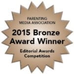 Parenting Media Association - 2015 Editorial Bronze Award Winner
